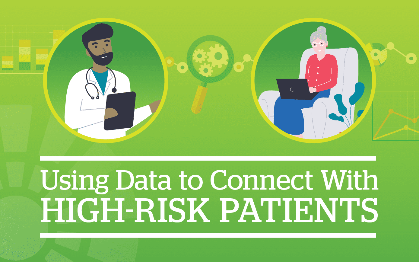 Blog Illustration and Title - Using Data to Connect with High Risk Patients. Graphic shows illustration of a male doctor with a clipboard, and an elderly senior woman sitting in an arm chair with a laptop to communicate with the doctor.