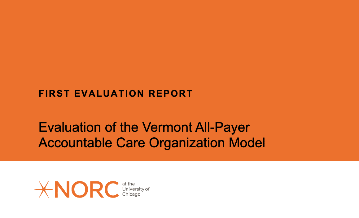 Graphic: First Evaluation Report - Evaluation of the Vermont All Payer Accountable Care Organization by NORC at the University of Chicago